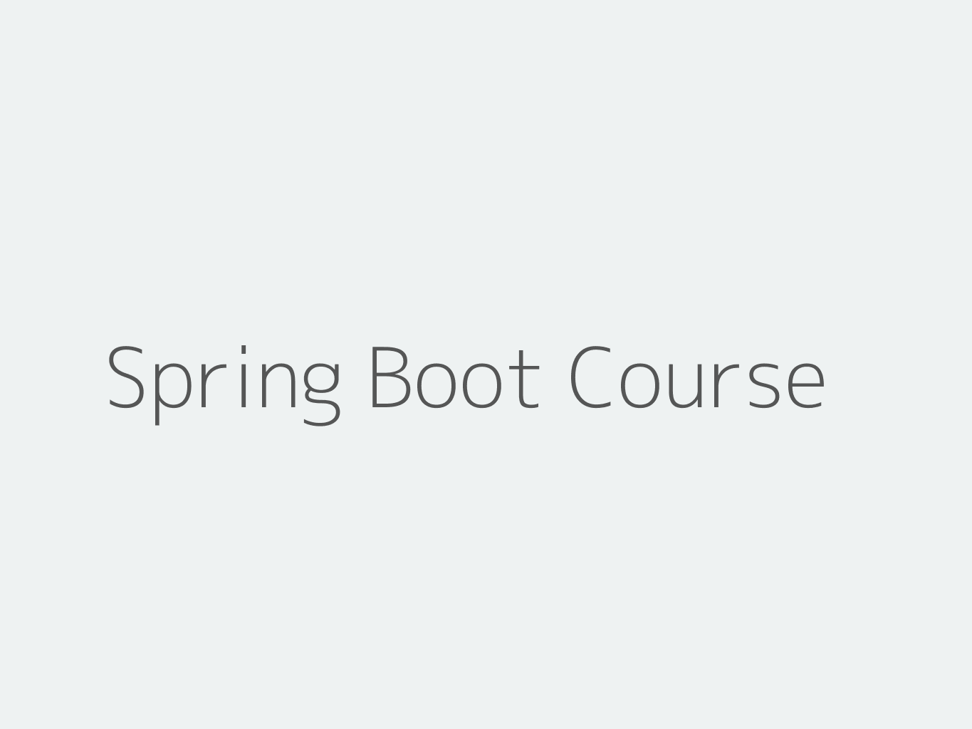 Spring Boot Course In Practice with Hands-On Experience Tutorials