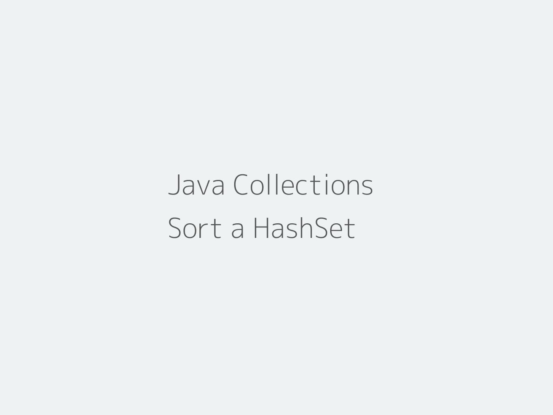 Sort a HashSet in Java