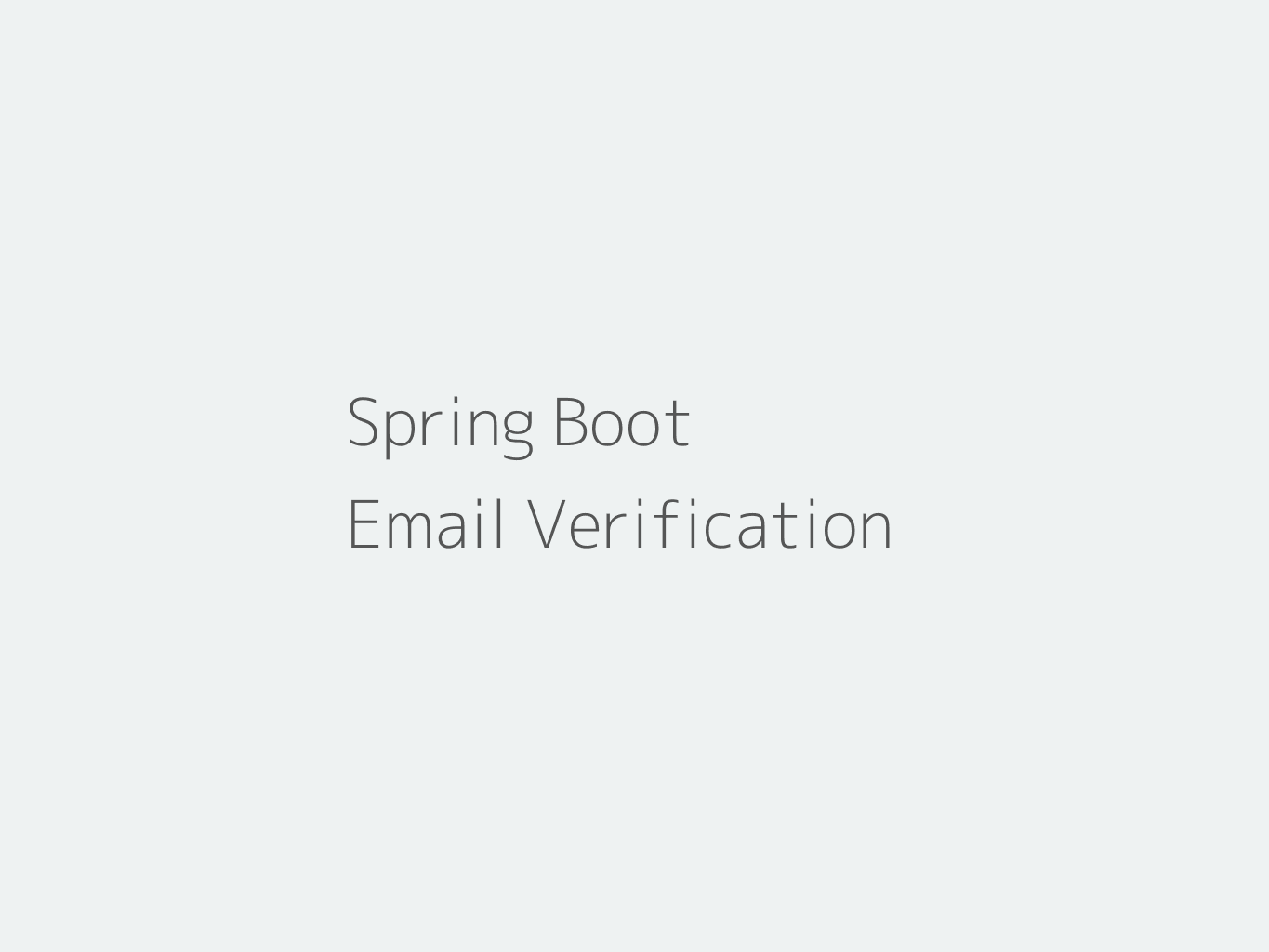 Email Verification Example with Spring Boot, MySQL, and